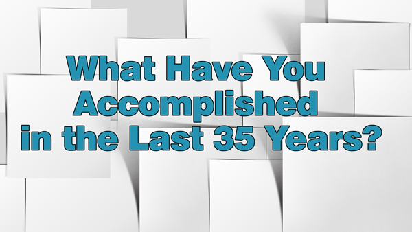 eCoach 19: What Have You Done in the Last 35 Years?